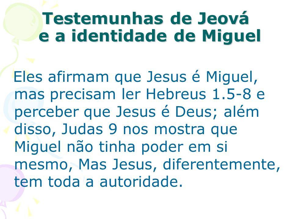 Testemunhas de Jeová e a identidade de Miguel