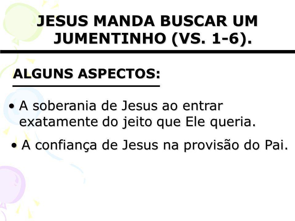 JESUS MANDA BUSCAR UM JUMENTINHO (VS. 1-6).