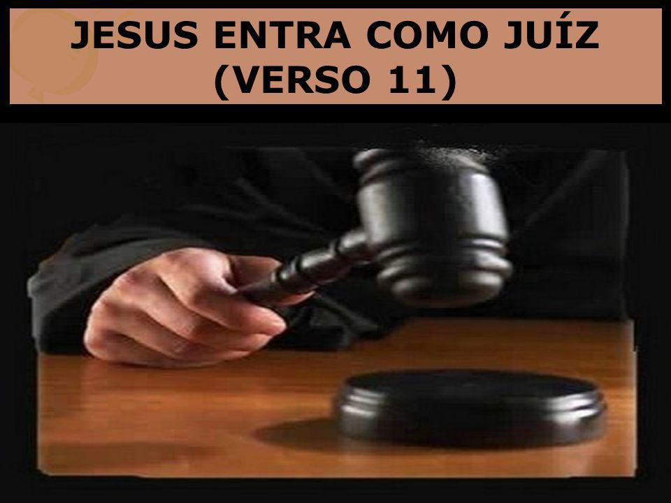 JESUS ENTRA COMO JUÍZ (VERSO 11)