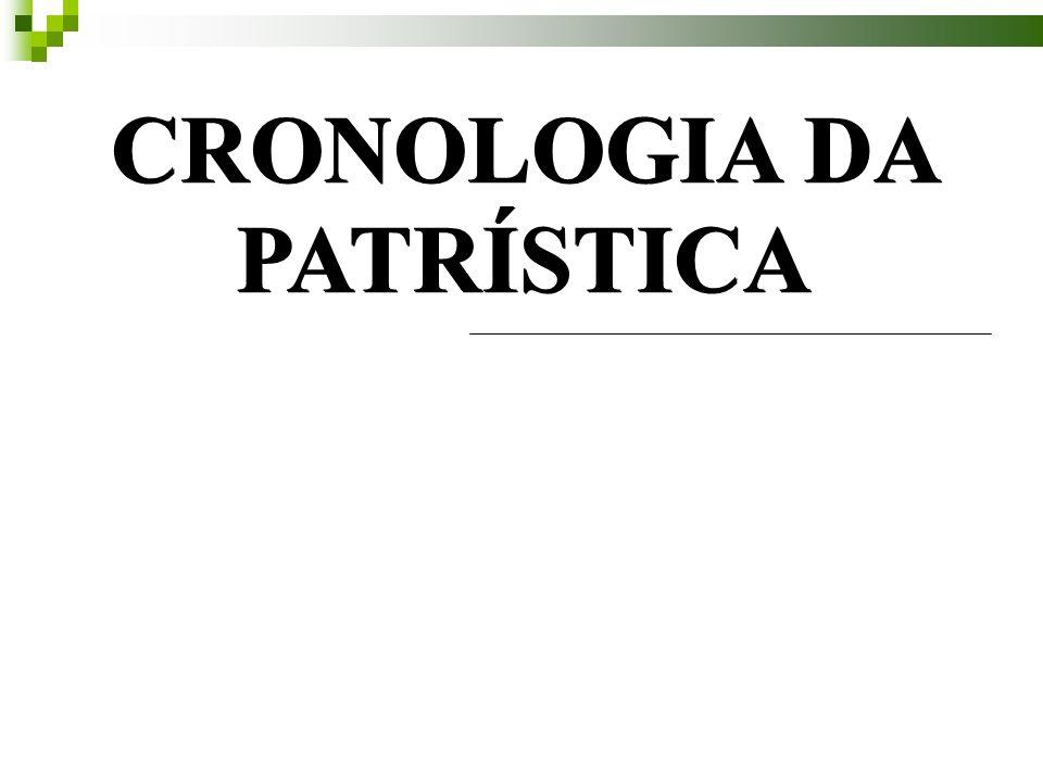 CRONOLOGIA DA PATRÍSTICA