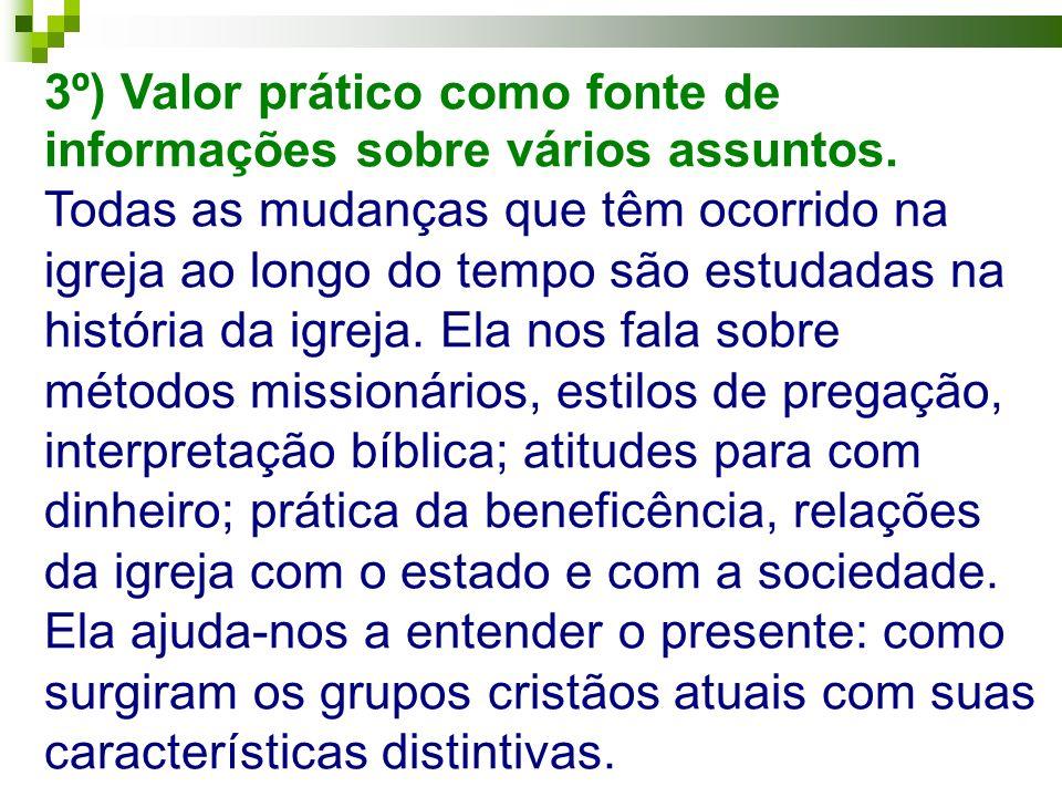 3º) Valor prático como fonte de informações sobre vários assuntos.