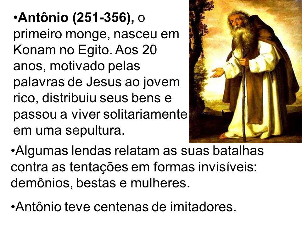 Antônio (251-356), o primeiro monge, nasceu em Konam no Egito