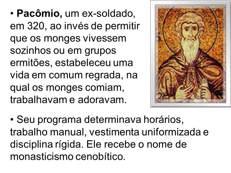 Pacômio, um ex-soldado, em 320, ao invés de permitir que os monges vivessem sozinhos ou em grupos ermitões, estabeleceu uma vida em comum regrada, na qual os monges comiam, trabalhavam e adoravam.