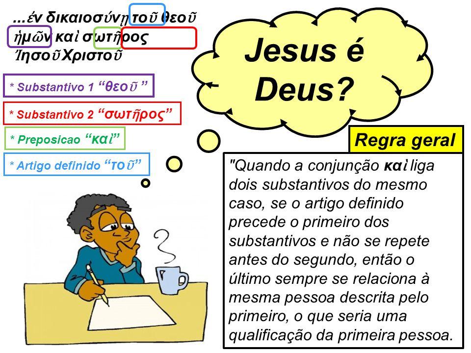 Jesus é Deus Regra geral