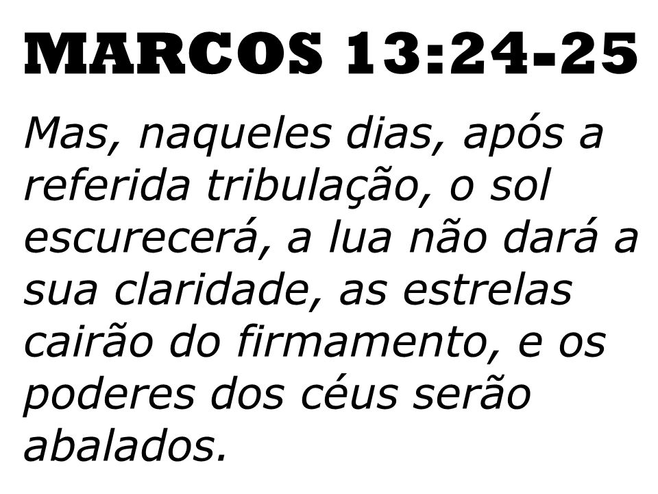 MARCOS 13:24-25