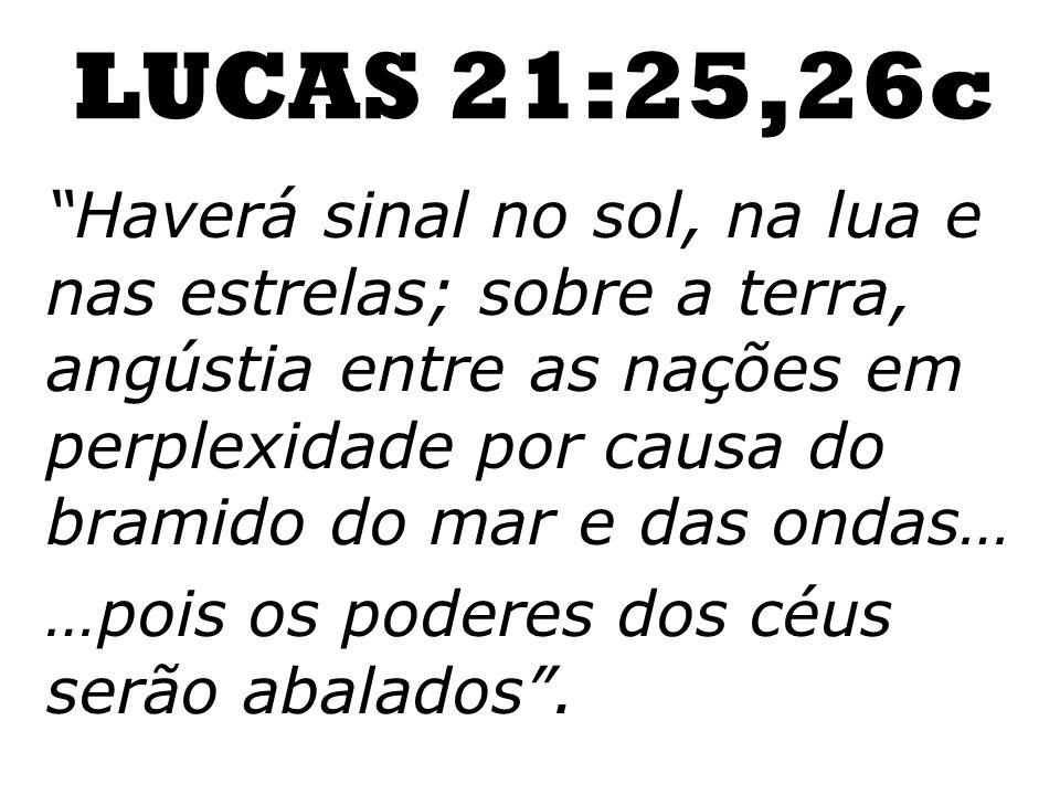 LUCAS 21:25,26c