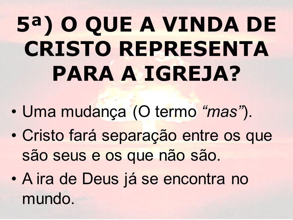 5ª) O QUE A VINDA DE CRISTO REPRESENTA PARA A IGREJA