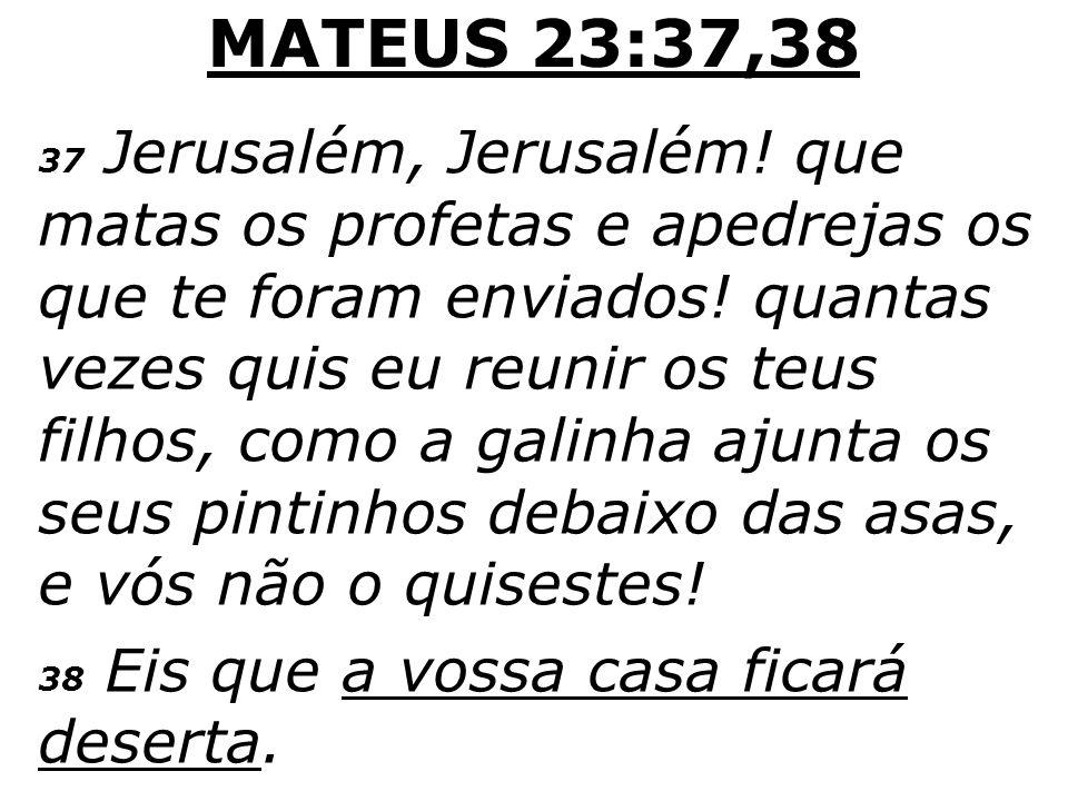 MATEUS 23:37,38