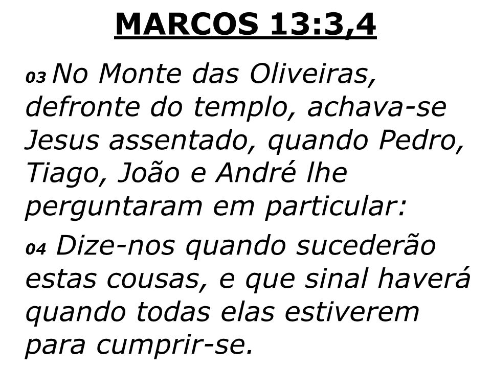 MARCOS 13:3,4