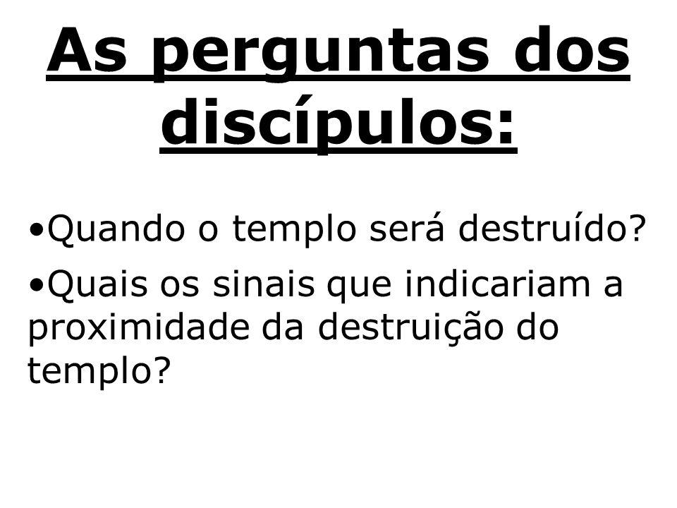 As perguntas dos discípulos: