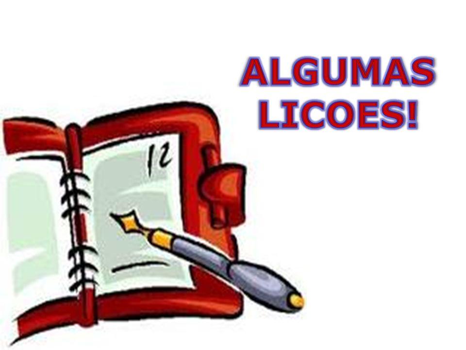 ALGUMAS LICOES!