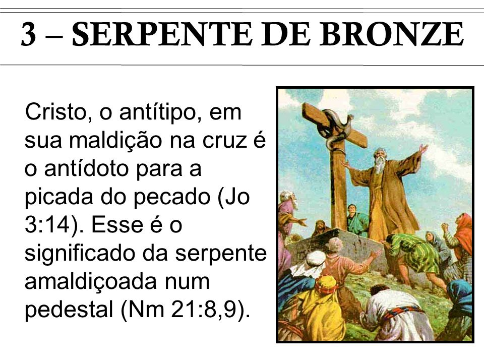 3 – SERPENTE DE BRONZE