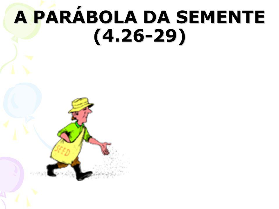 A PARÁBOLA DA SEMENTE (4.26-29)