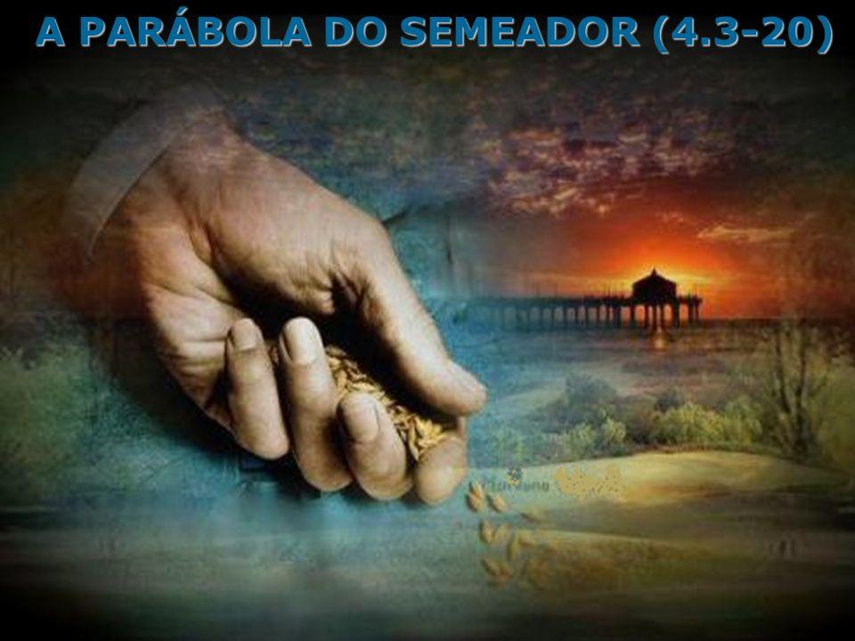 A PARÁBOLA DO SEMEADOR (4.3-20)