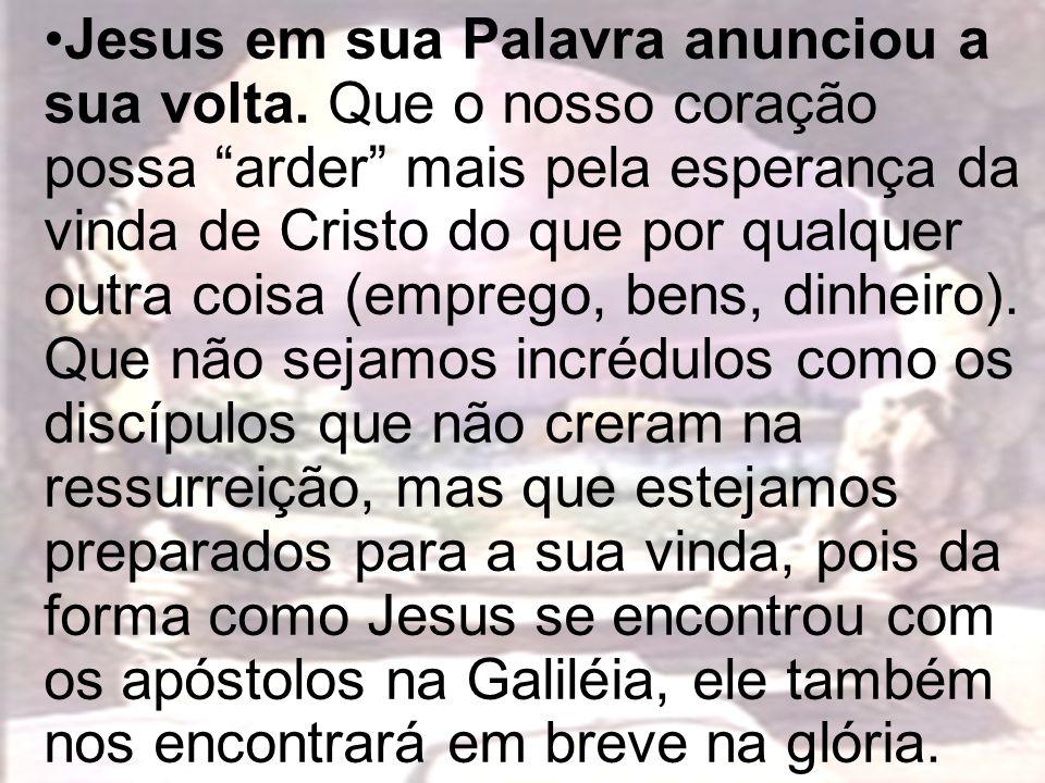 Jesus em sua Palavra anunciou a sua volta