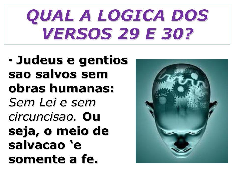 QUAL A LOGICA DOS VERSOS 29 E 30