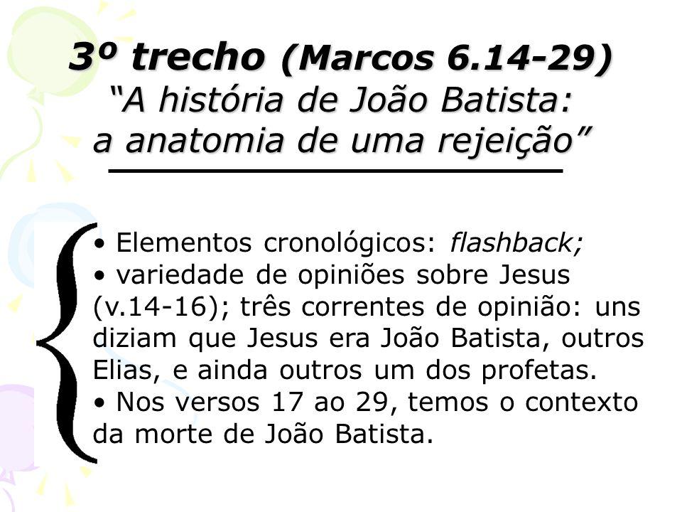 3º trecho (Marcos 6.14-29) A história de João Batista: