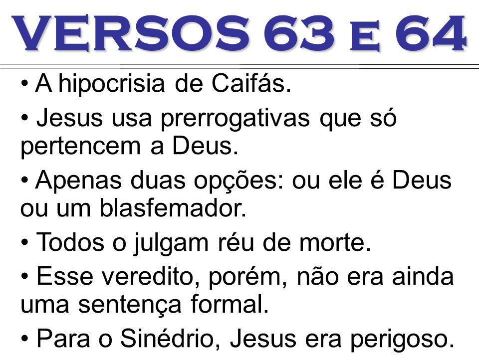 VERSOS 63 e 64 A hipocrisia de Caifás.