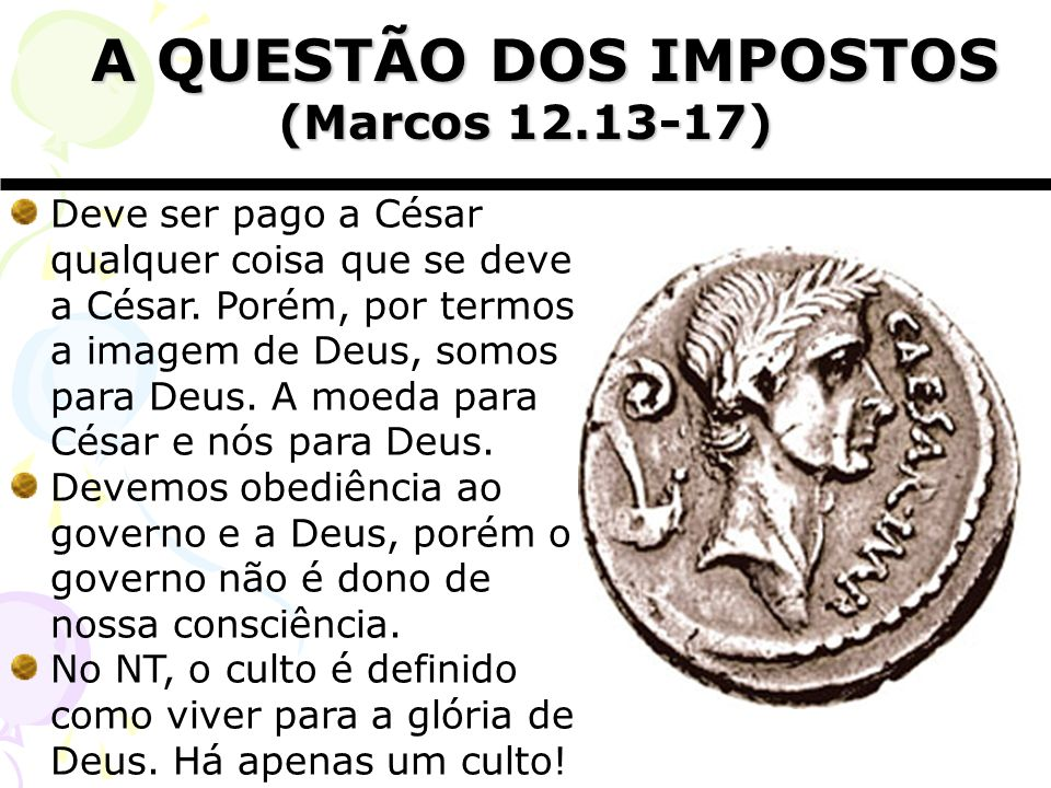 A QUESTÃO DOS IMPOSTOS (Marcos 12.13-17)