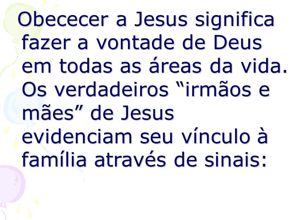 Obececer a Jesus significa fazer a vontade de Deus em todas as áreas da vida.