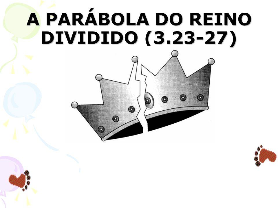 A PARÁBOLA DO REINO DIVIDIDO (3.23-27)