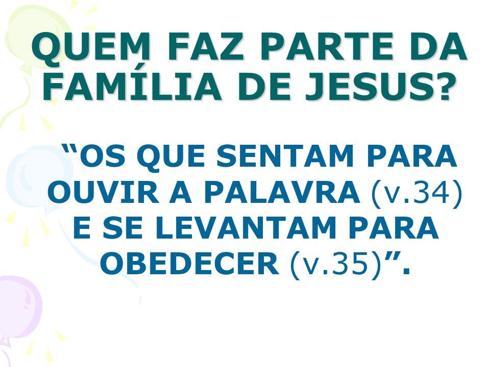 QUEM FAZ PARTE DA FAMÍLIA DE JESUS