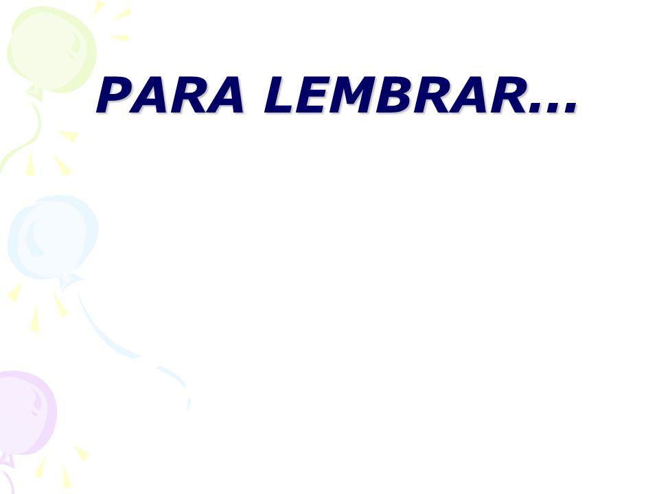 PARA LEMBRAR...
