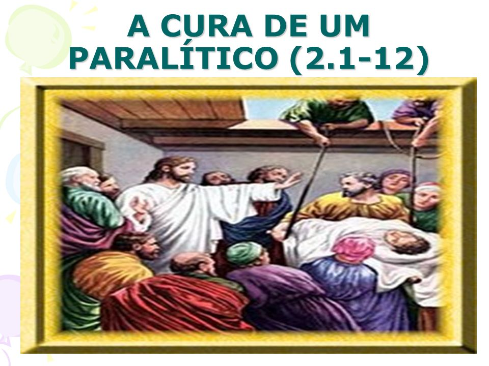 A CURA DE UM PARALÍTICO (2.1-12)
