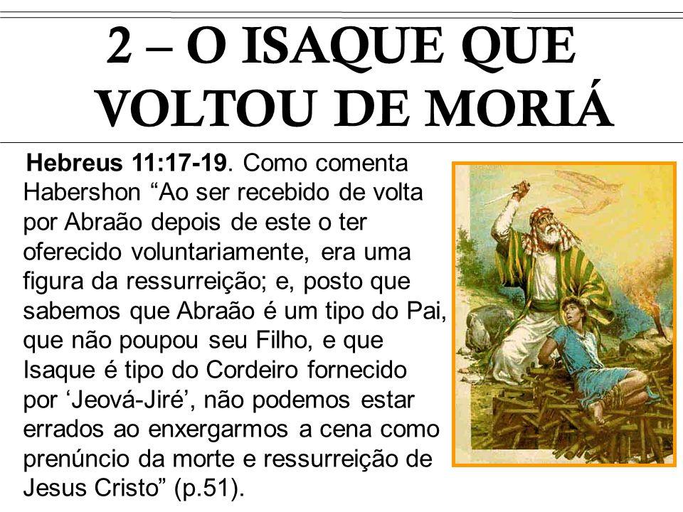 2 – O ISAQUE QUE VOLTOU DE MORIÁ