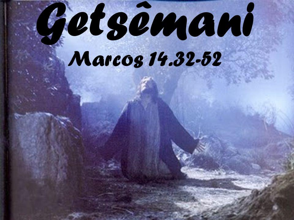 Getsêmani Marcos 14.32-52