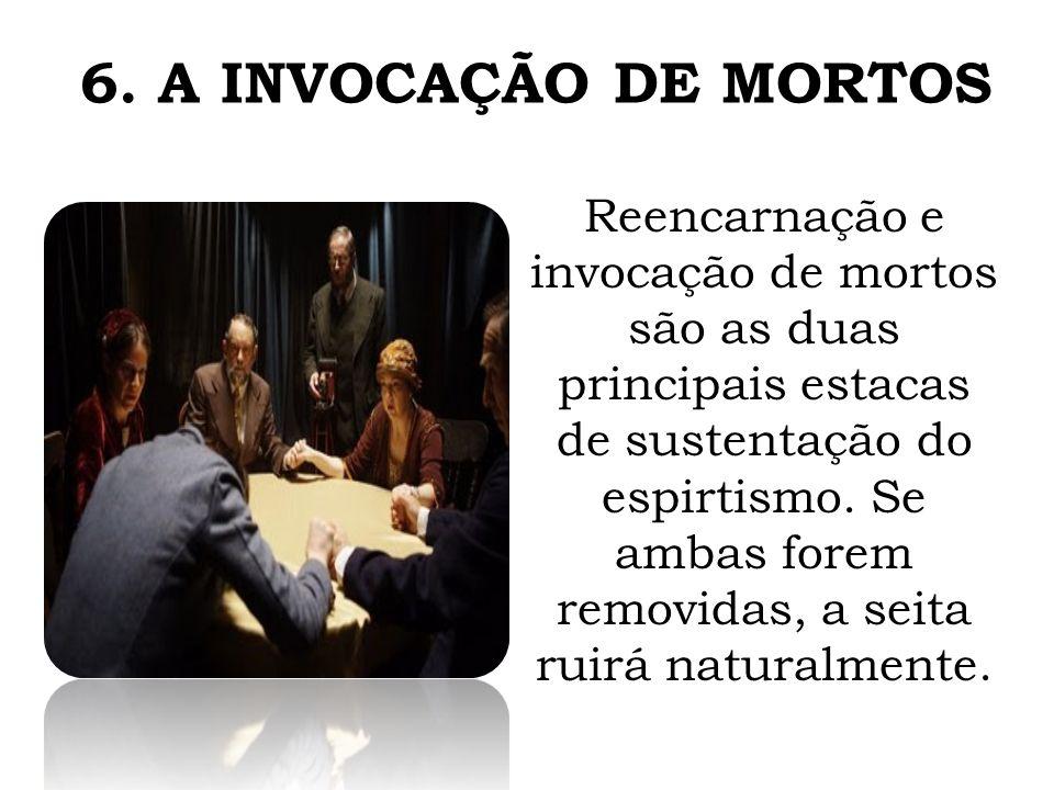 6. A INVOCAÇÃO DE MORTOS