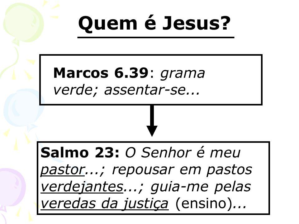 Quem é Jesus Marcos 6.39: grama verde; assentar-se...