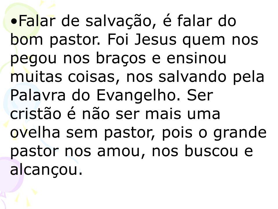 Falar de salvação, é falar do bom pastor