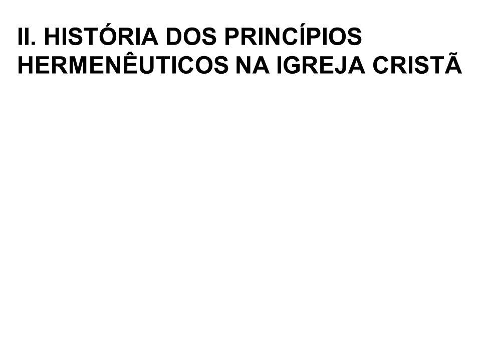 II. HISTÓRIA DOS PRINCÍPIOS HERMENÊUTICOS NA IGREJA CRISTÃ