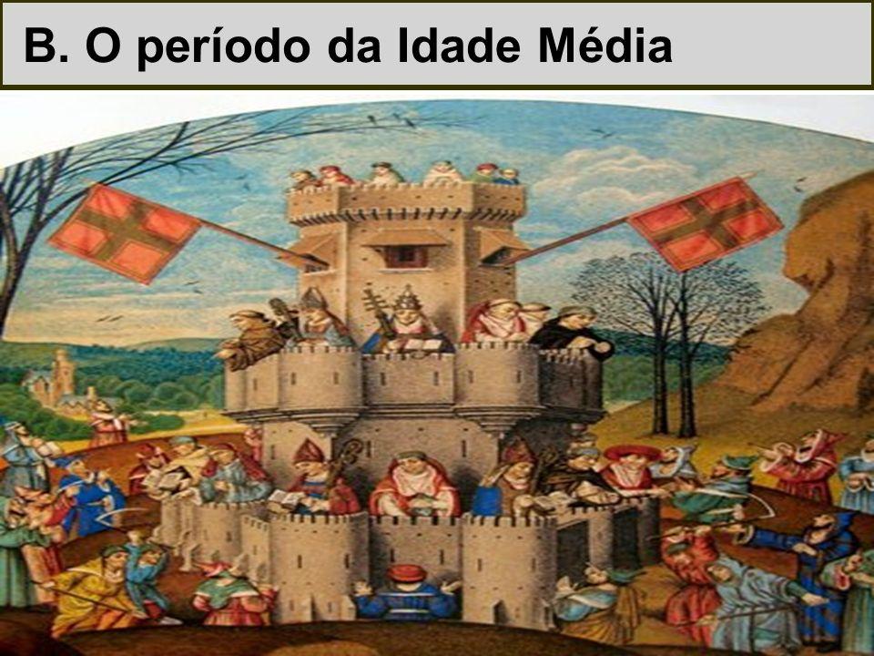 B. O período da Idade Média