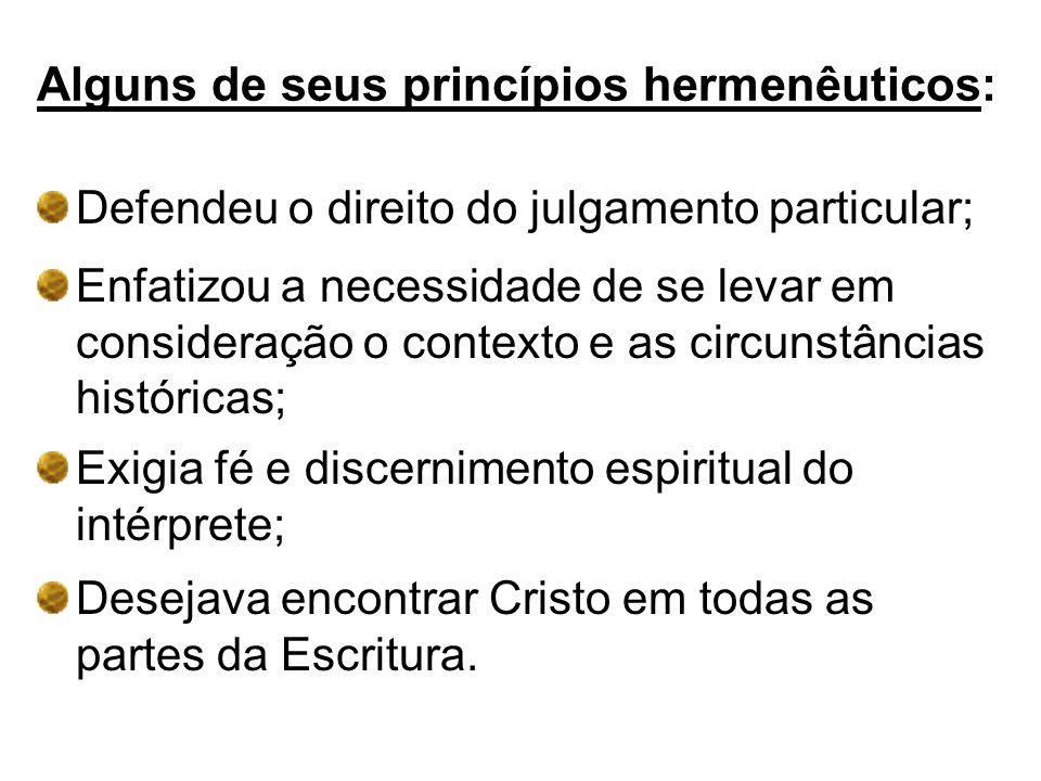Alguns de seus princípios hermenêuticos: