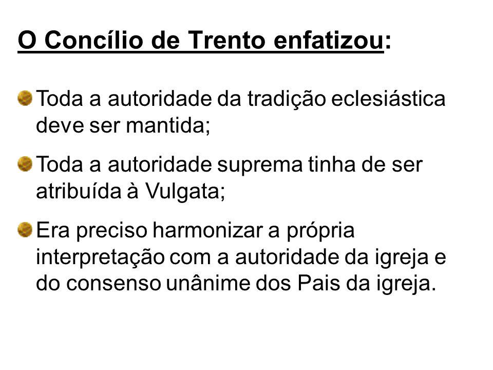O Concílio de Trento enfatizou: