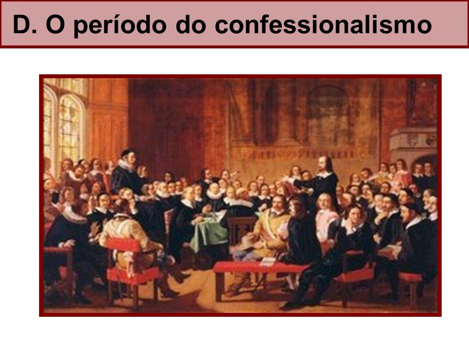 D. O período do confessionalismo