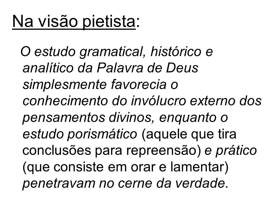 Na visão pietista: