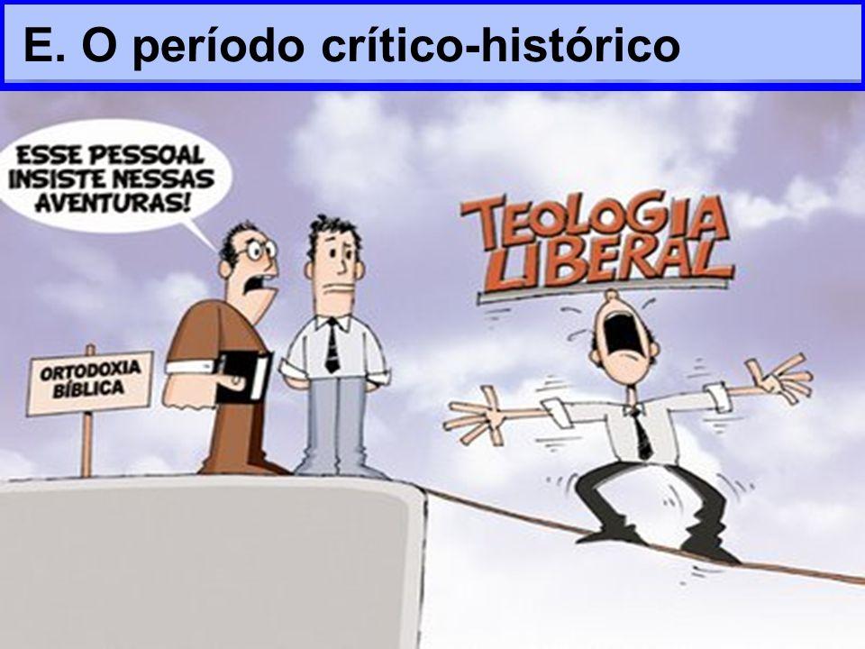 E. O período crítico-histórico