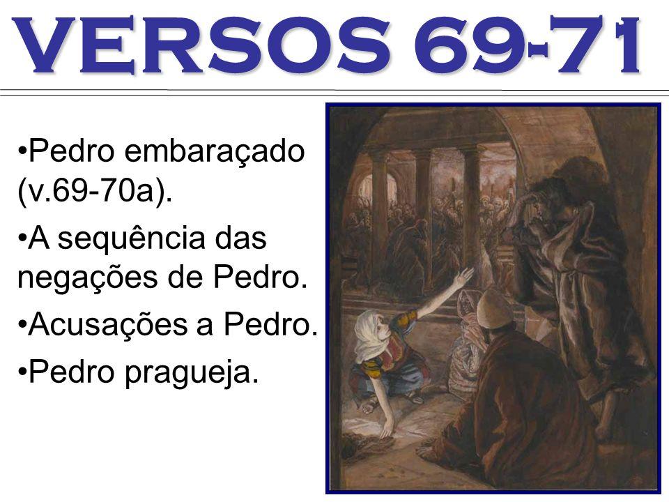 VERSOS 69-71 Pedro embaraçado (v.69-70a).