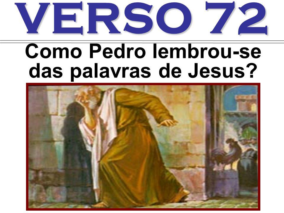 Como Pedro lembrou-se das palavras de Jesus