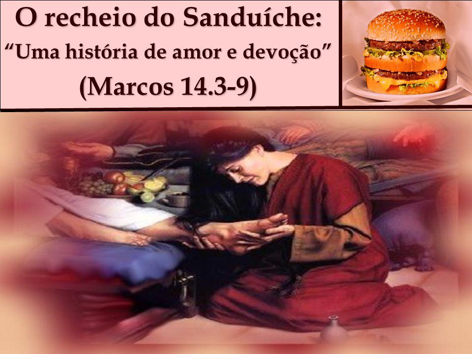 O recheio do Sanduíche: Uma história de amor e devoção