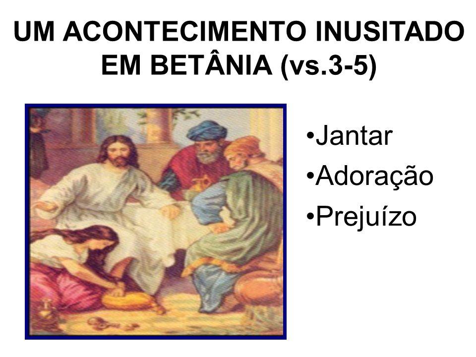 UM ACONTECIMENTO INUSITADO EM BETÂNIA (vs.3-5)