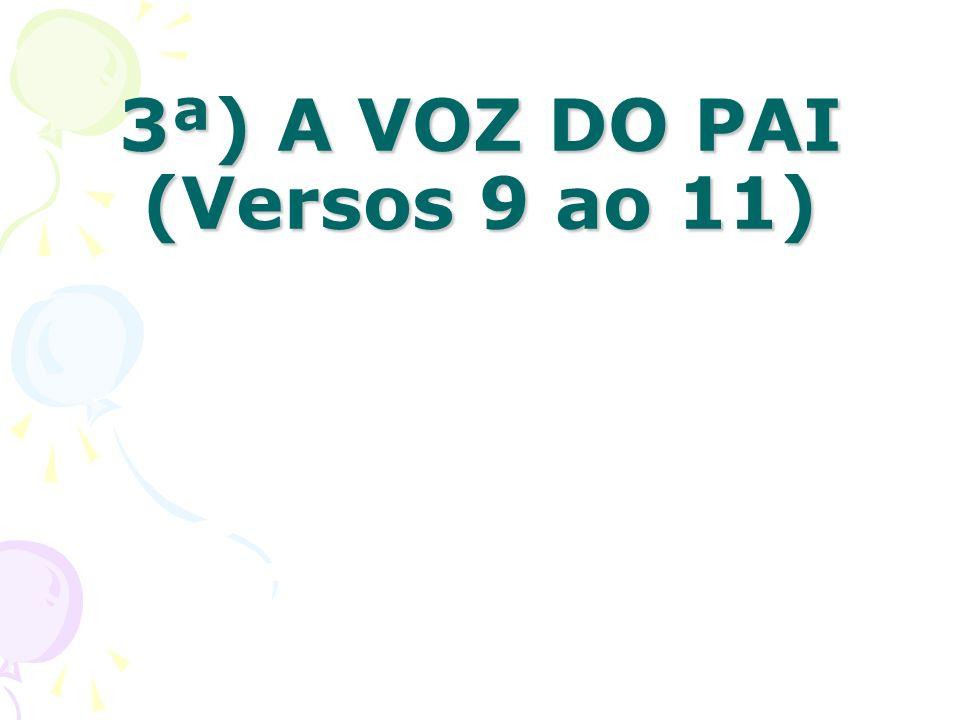 3ª) A VOZ DO PAI (Versos 9 ao 11)