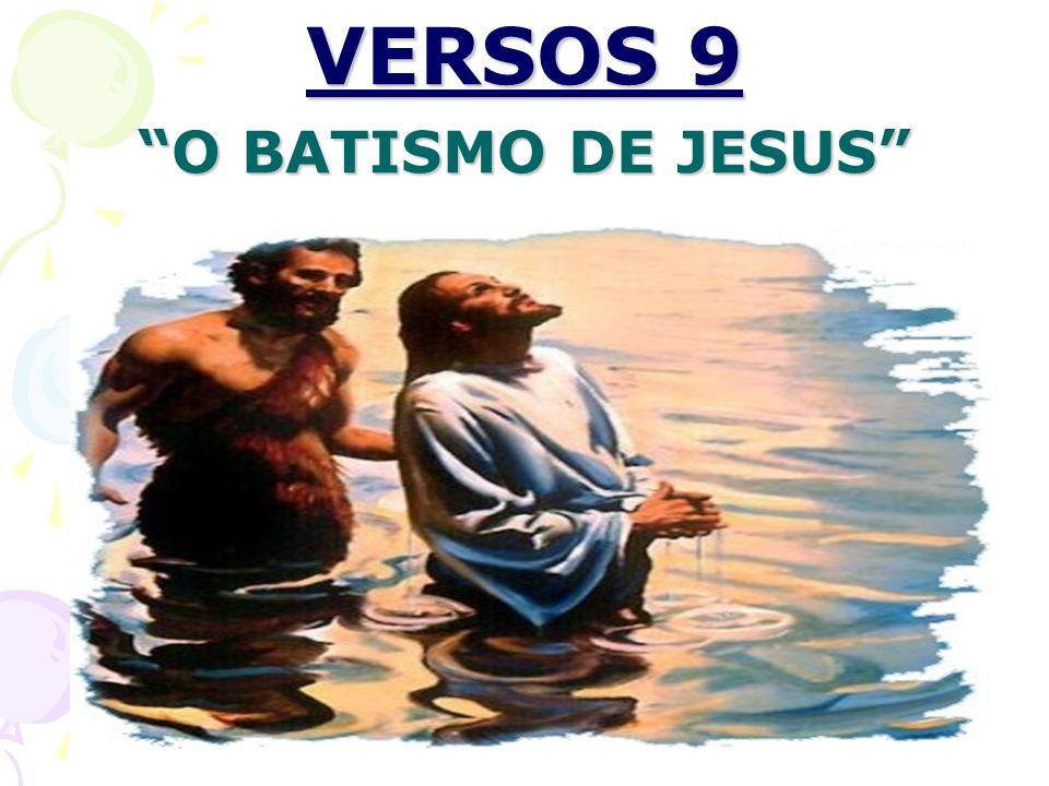 VERSOS 9 O BATISMO DE JESUS