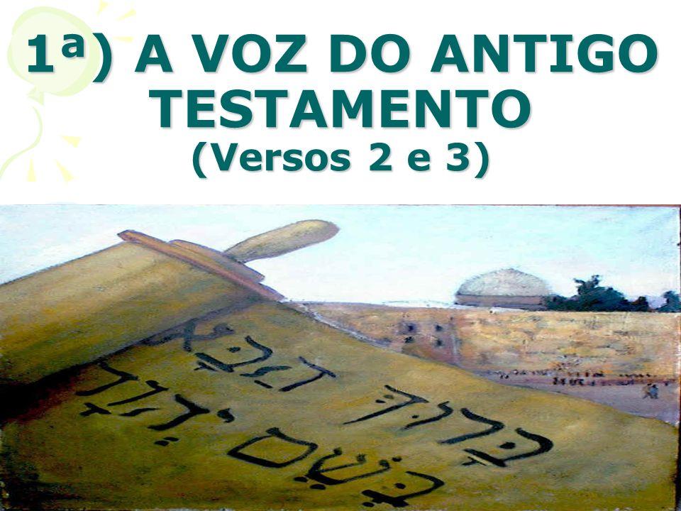 1ª) A VOZ DO ANTIGO TESTAMENTO (Versos 2 e 3)