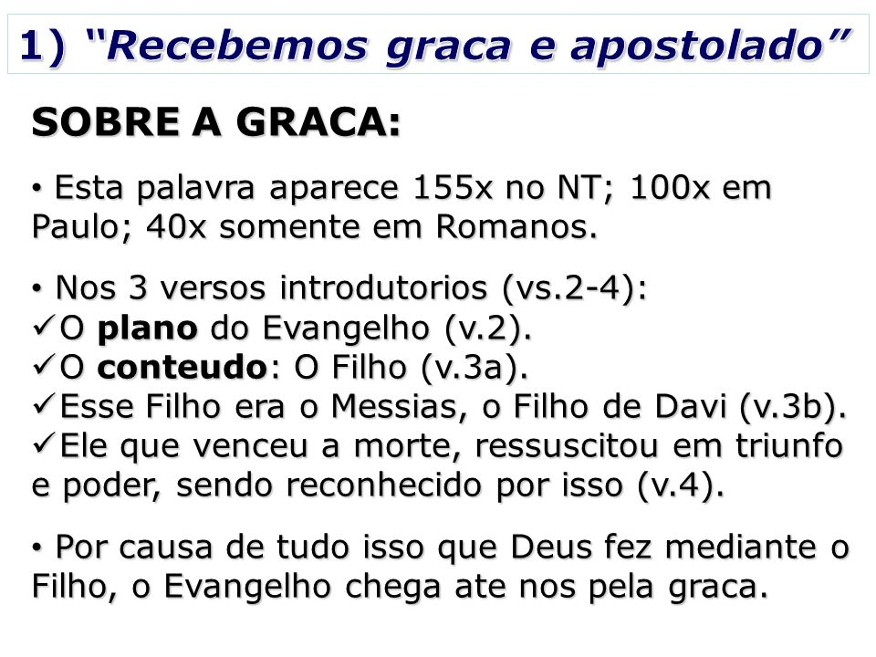 1) Recebemos graca e apostolado