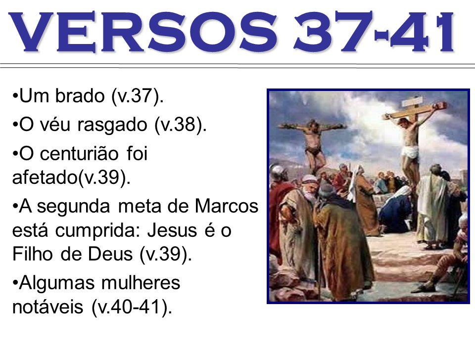 VERSOS 37-41 Um brado (v.37). O véu rasgado (v.38).