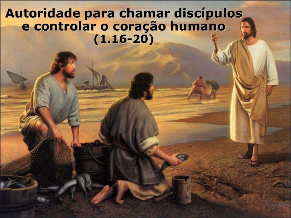 Autoridade para chamar discípulos e controlar o coração humano (1